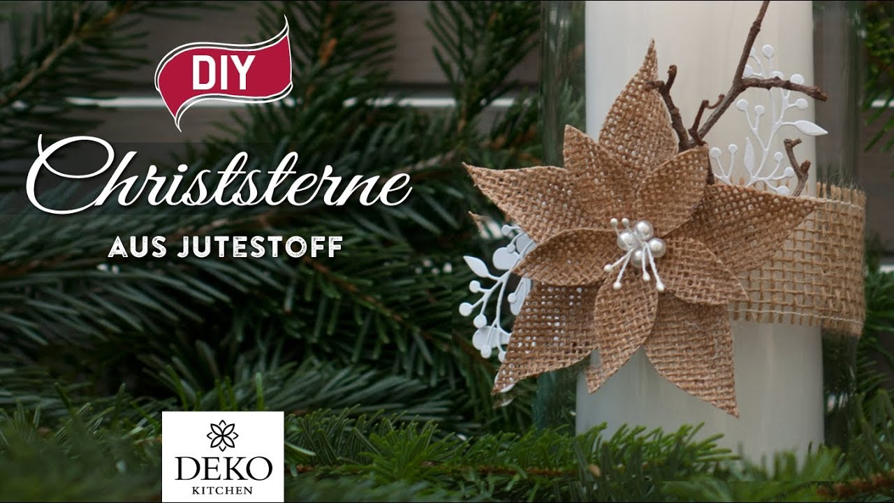Diy weihnachtsdeko christsterne aus jutestoff selbermachen how to deko kitchen youtube - Youtube deko kitchen ...