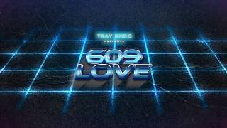 Tray Bndo - 609 Love (Official Audio)
