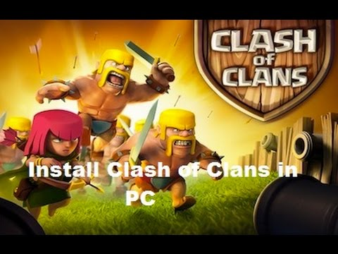 How to Install Clash of Clans for PC on Windows 7 / 8 /8.1