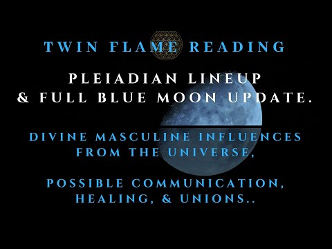 Divine Masculine Influences From the Universe, Possible Communication, Healing, & Union Twin Flame