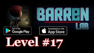 Barren Lab Level 17 (Android/ios) Gameplay