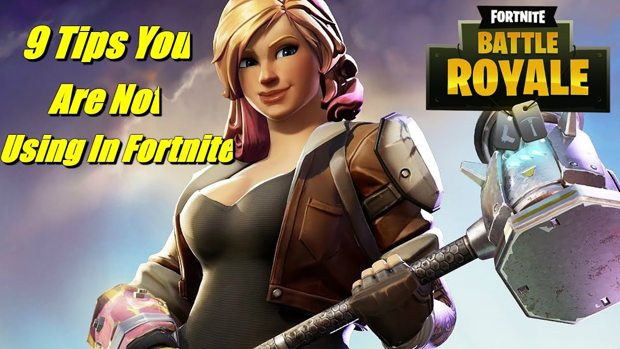 9 Fortnite Battle Royale Tips That You Are Not Using To Win Every