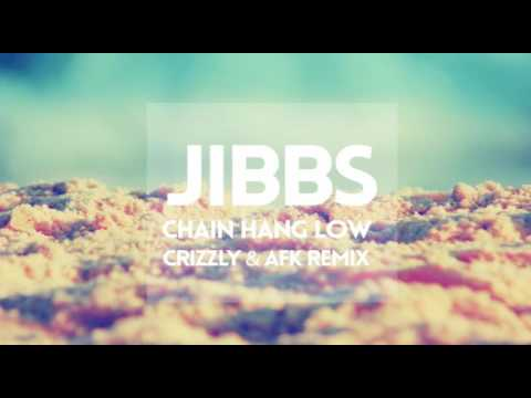 [1 Hour] Jibbs - Chain Hang Low - Crizzly & AFK Remix