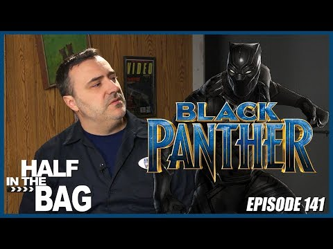 Half in the Bag Episode 141: Black Panther