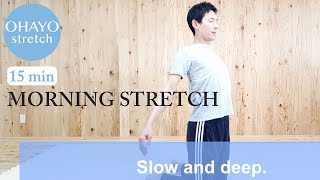 15Min Morning Stretch / OHAYO Stretching