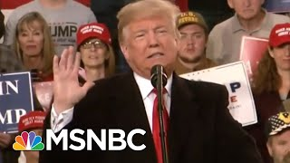 President Donald Trump Begins Campaign Sprint Across U.S. Ahead Of Midterms   Velshi & Ruhle   MSNBC