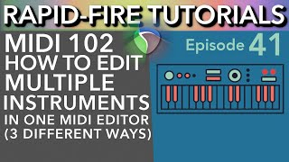 MIDI Hacks: Editing multiple MIDI instruments in one editor (Rapid-Fire Reaper Tutorials Ep41)