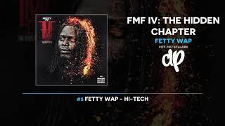Fetty Wap - FMF IV: The Hidden Chapter (FULL MIXTAPE)