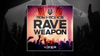 Mob Tactics - Rave Weapon [FREE DOWNLOAD]
