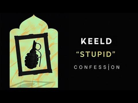 KEELD - Stupid | CONFESSION