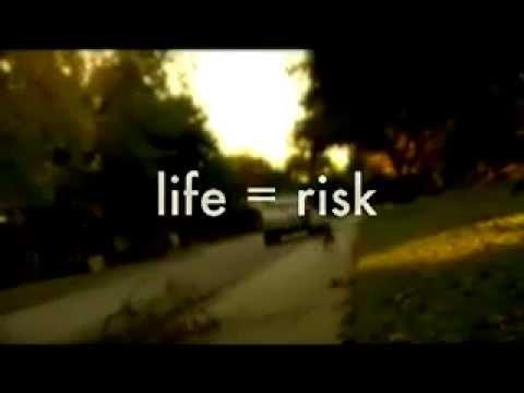 Life = Risk