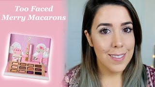 Too Faced Merry Macaroons | Tutorial y Swatches