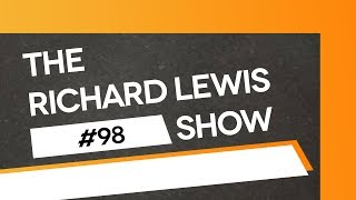 The Richard Lewis Show #98: He's Had Enough