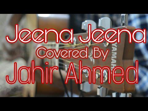 Jeena Jeena -- Jahir Ahmed Version | For Mp3 Link Click On Description