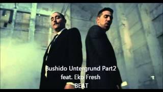 Bushido- Untergrund Part2 feat Eko Fresh Beat