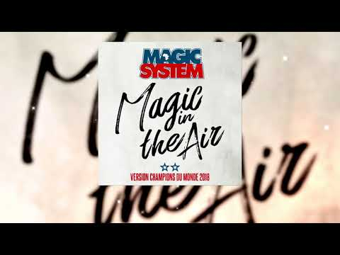Magic System - Magic In The Air (feat Ahmed Chawki) Version Champions Du Monde 2018 ⭐⭐