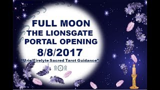 FULL MOON THE LIONSGATE PORTAL OPENING 8/8/2017