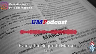 Episódio 13 |Marcos 3.7-12| Rev James Cléber