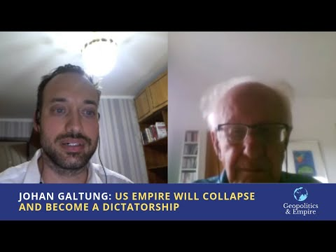 Johan Galtung: US Empire Will Collapse and Become a Dictatorship