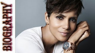 Halle Berry Biography    Family, House, Childhood, Figure, Fashion, Height, Net Worth, Lifestyle