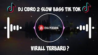DJ Cidro 2 Slow Angklung Full Bass - Tik tok Viral ?