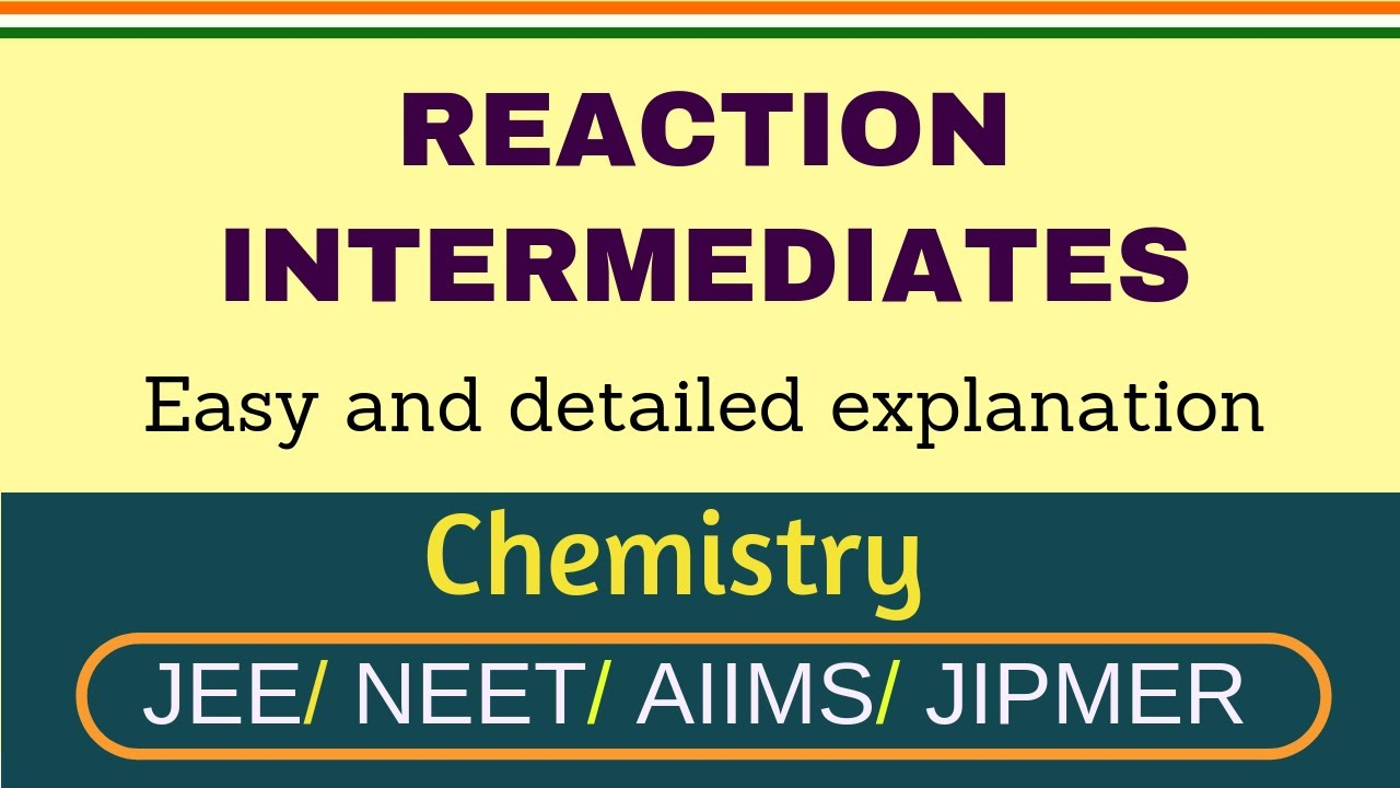 Organic Reaction Intermediates I Reactive Intermediates for IIT-JEE