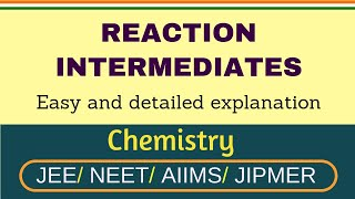 Organic Reaction Intermediates I Reactive Intermediates for IIT-JEE/NEET I