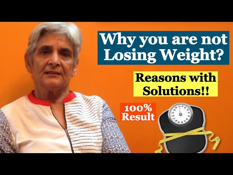 Why you are not losing Weight - Reasons with solutions | Weight Loss Mistakes