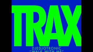 Djedjotronic - Walk With Me