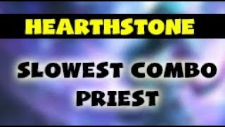 Priest Slowest Combo | Hearthstone Wild