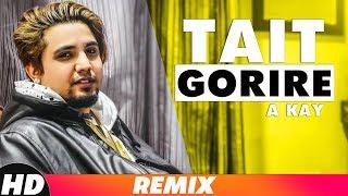 Tait Goriye (Lyrical) | A-kay | Latest Punjabi Song 2018 | Speed Records