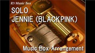 SOLO/JENNIE (BLACKPINK) [Music Box]
