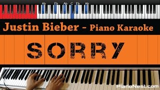 Justin Bieber - Sorry - HIGHER Key (Piano Karaoke / Sing Along)