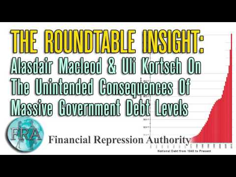 Alasdair Macleod & Uli Kortsch On The Unintended Consequences Of Massive Government Debt Levels