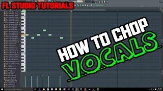*2016* How to Chop Vocals In FL Studio 12 (2 Methods!)