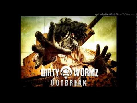 Dirty Wormz - Psychopathikbeataddikt (Outbreak)