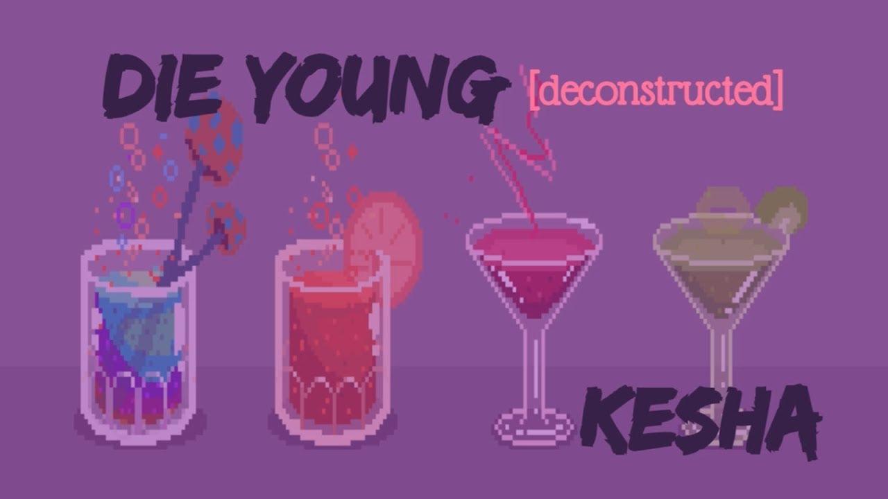 die young kesha deconstructed