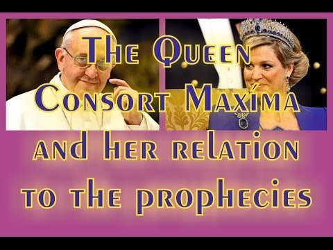 The Queen Consort Maxíma and her relationship to the prophecies