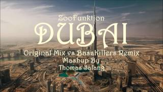 ZooFunktion   Dubai Original vs BassKillers Remix Mashup by Thomas S
