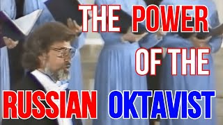 Super-Deep Bass Voices. The Power of the Russian Oktavist.