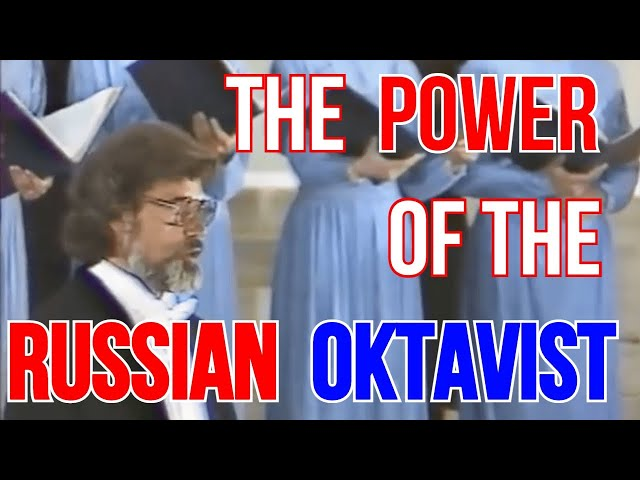 The Power of the Russian Oktavist