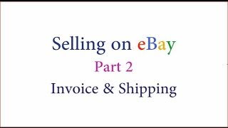 How to sell on eBay || Part 2 ||  Invoice and Shipping