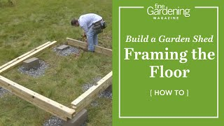 Build A Garden Shed - Framing The Floor