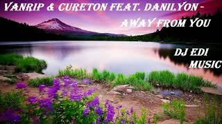 Vanrip Cureton Feat Danilyon Away From You Lyrics DJ Edi