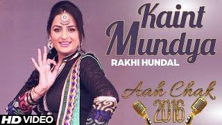 Rakhi Hundal - Kaint Mundya | Full Video | Aah Chak 2016