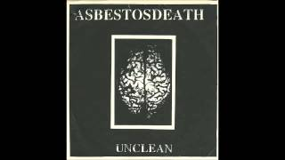 Asbestosdeath - 01 - Unclean - Anguish