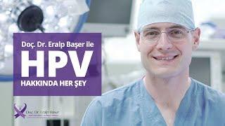 HPV hakkında merak edilen herşey - Doç. Dr. Eralp Başer
