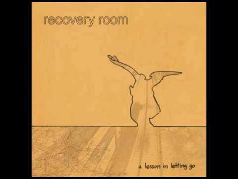 Recovery Room - A Lesson In Letting Go (2017) Full Album