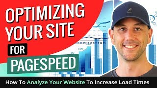 Optimizing Your Site For Pagespeed - How To Analyze Your Website To Increase Load Times