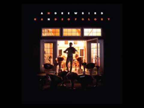 Andrew Bird - Beyond the Valley of the Three White Horses